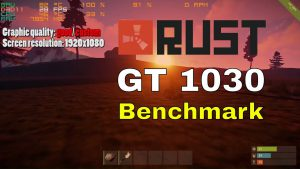 Rust GT 1030 benchmark – good, simple, fast quality fullHD