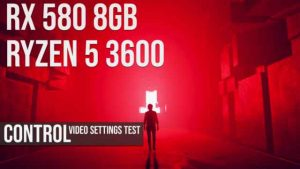 Control | RX 580 8GB | Ryzen 5 3600 low medium high