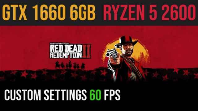 Red Dead Redemption 2   GTX 1660   Ryzen 2600   1080p